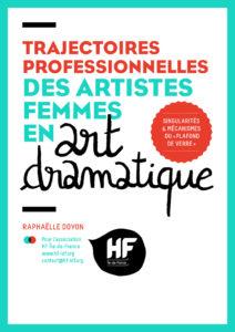 Les trajectoires professionnelles des artistes femmes en art dramatique – Raphaëlle Doyon